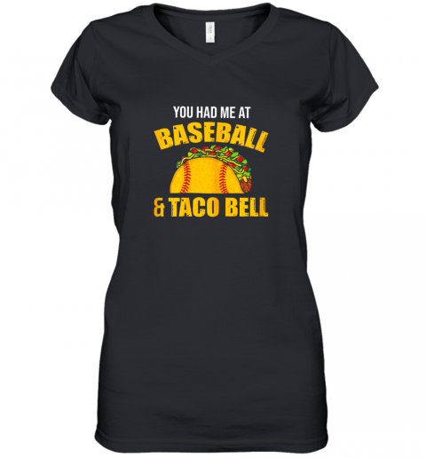 You Had Me At Baseball And Tacos Bell Women's V-Neck T-Shirt