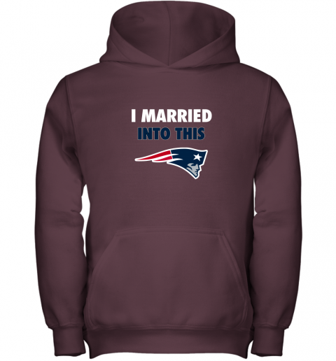ozk4 i married into this new england patriots football nfl youth hoodie 43 front maroon