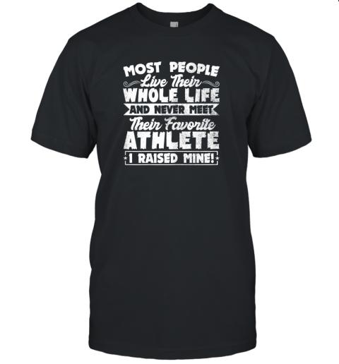 I Raised My Favorite Athlete Sports Mom Dad Gift Unisex Jersey Tee