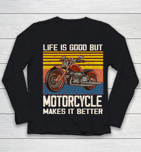 Life is good but motorcycle makes it better Youth Long Sleeve