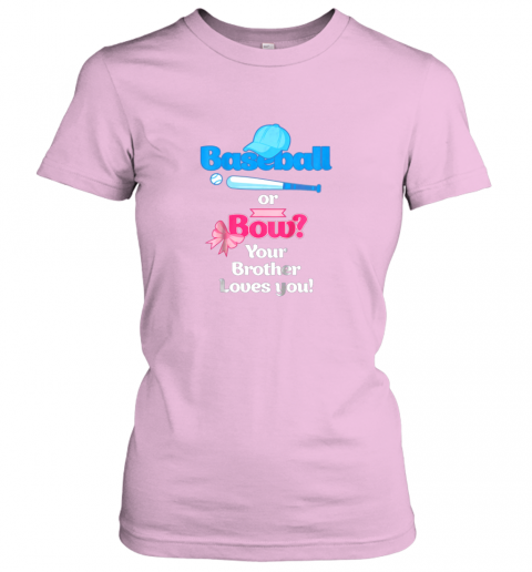 gaop kids baseball or bows gender reveal shirt your brother loves you ladies t shirt 20 front light pink
