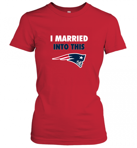 ujln i married into this new england patriots football nfl ladies t shirt 20 front red