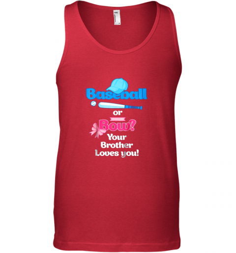 jarb kids baseball or bows gender reveal shirt your brother loves you unisex tank 17 front red