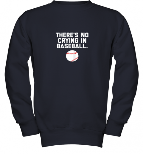 ltvc there39 s no crying in baseball funny baseball sayings youth sweatshirt 47 front navy