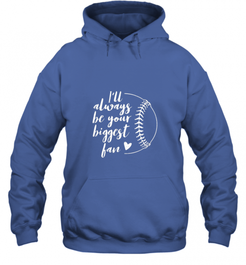 ruqw i39 ll always be your biggest baseball fan softball gift hoodie 23 front royal