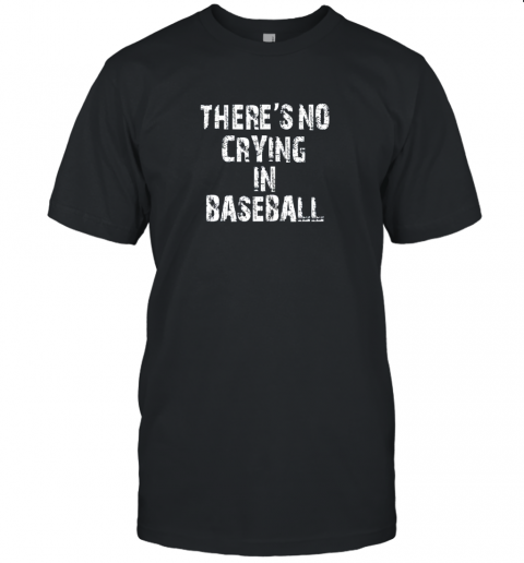 There's No Crying In Baseball Unisex Jersey Tee
