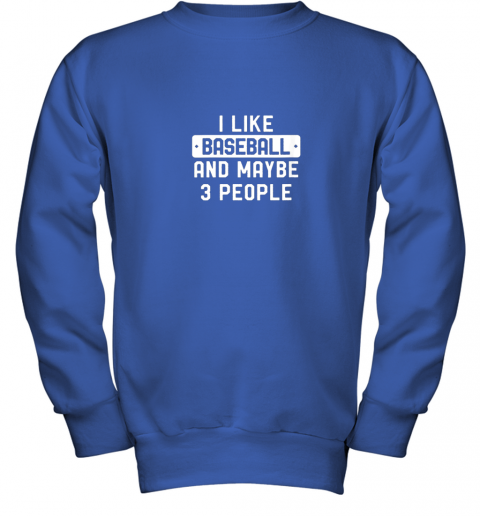 pehm i like baseball and maybe 3 people youth sweatshirt 47 front royal