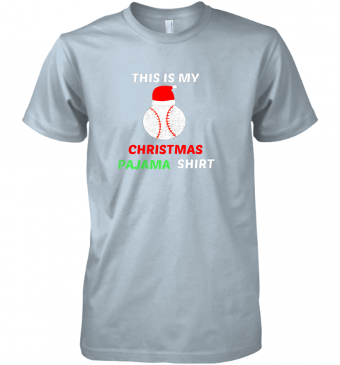 fkn1 this is my christmas pajama shirtgift for baseball lover premium guys tee 5 front light blue
