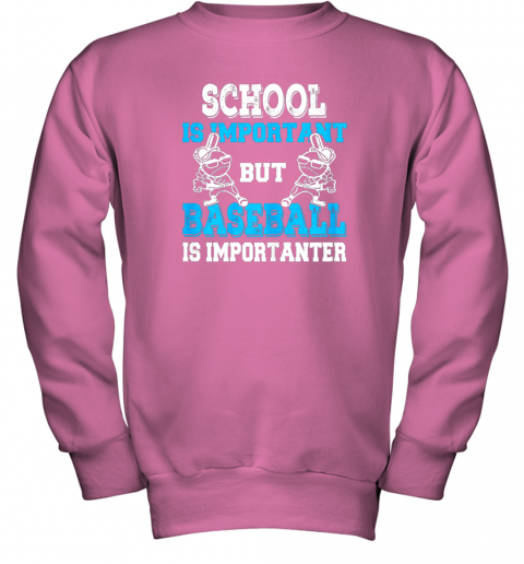 ttm6 school is important but baseball is importanter boys youth sweatshirt 47 front safety pink