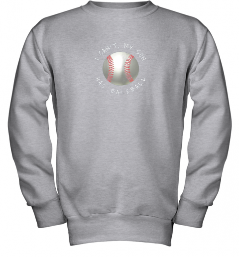upmg i can39 t my son has baseball practice for moms dads youth sweatshirt 47 front sport grey