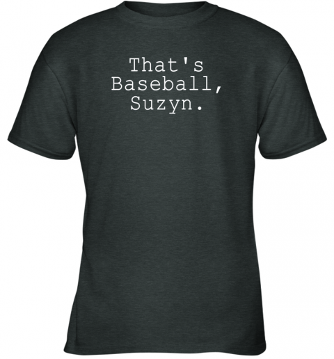 sm3x thats baseball suzyn shirt youth t shirt 26 front dark heather