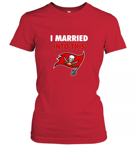 xy52 i married into this tampa bay buccaneers football nfl ladies t shirt 20 front red