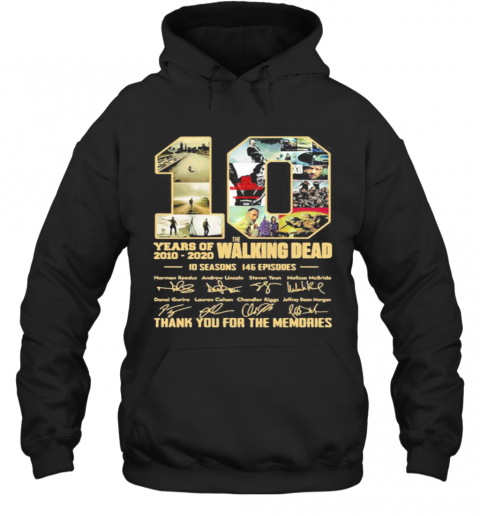 10 Years Of 2010 2020 The Walking Dead 10 Seasons 146 Episodes Thank For The Memories Signatures Hoodie