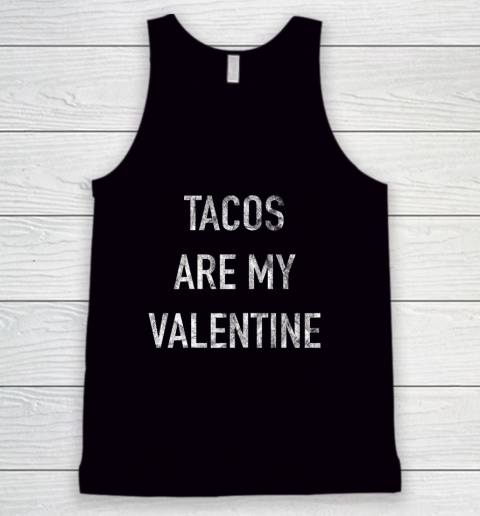 Tacos Are My Valentine t shirt Funny Tank Top