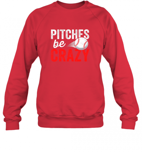 y5xw pitches be crazy baseball shirt funny pun mom dad adult sweatshirt 35 front red