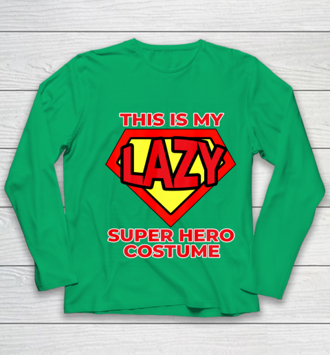 This Is My Lazy Superhero Costume Funny Halloween Super Hero Youth Long Sleeve 6