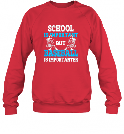 6spk school is important but baseball is importanter boys sweatshirt 35 front red