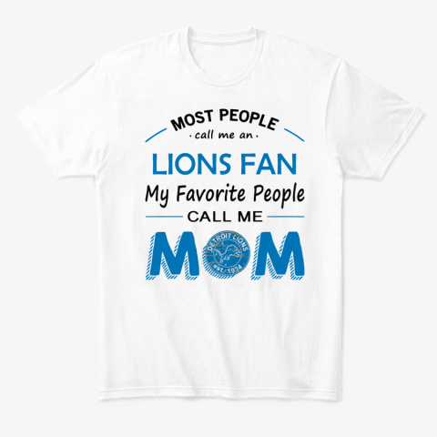People Call Me DETROIT LIONS  Fan  Mom T-Shirt