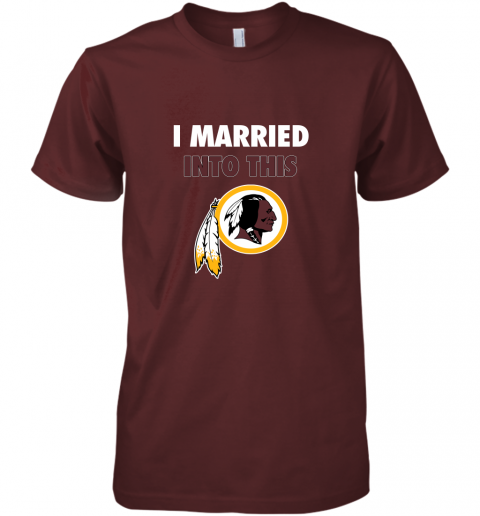 r0ic i married into this washington redskins football nfl premium guys tee 5 front maroon