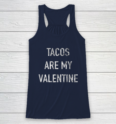 Tacos Are My Valentine t shirt Funny Racerback Tank 8