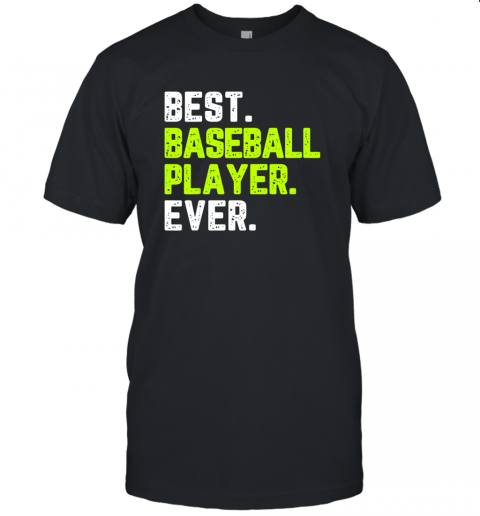 Best Baseball Player Ever Funny Quote Gift Unisex Jersey Tee