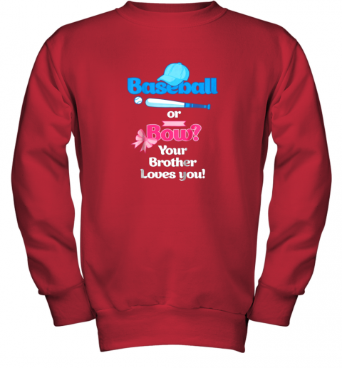 jpkn kids baseball or bows gender reveal shirt your brother loves you youth sweatshirt 47 front red
