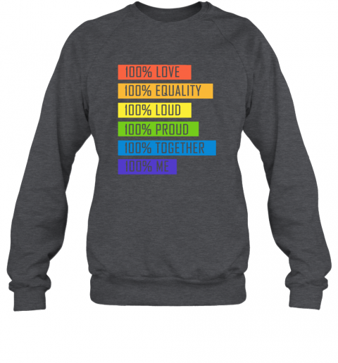 tzyp 100 love equality loud proud together 100 me lgbt sweatshirt 35 front dark heather