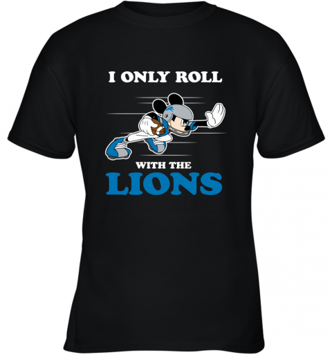 NFL Mickey Mouse I Only Roll With Detroit Lions Youth T-Shirt
