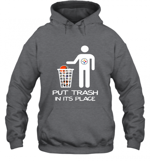 Pittburgs Steelers Put Trash In Its Place Funny NFL Hoodie