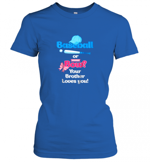 gaop kids baseball or bows gender reveal shirt your brother loves you ladies t shirt 20 front royal