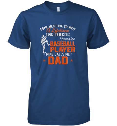 n1yp my favorite baseball player calls me dad funny father39 s day gift premium guys tee 5 front royal