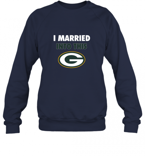 isns i married into this green bay packers football nfl sweatshirt 35 front navy