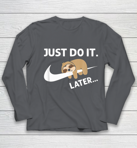 Do It Later Funny Sleepy Sloth For Lazy Sloth Lover Youth Long Sleeve 6