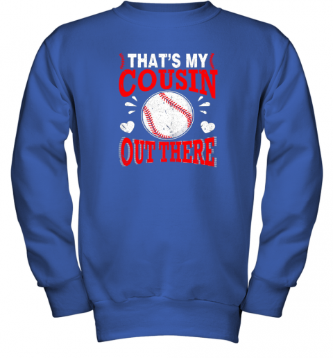 6lkb hearts baseball player that39 s my cousin out there fan youth sweatshirt 47 front royal