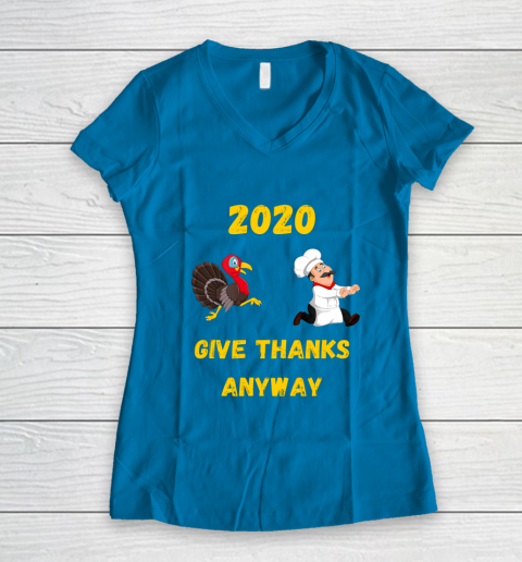 Funny Thanksgiving 2020 Give Thanks Anyway Women's V-Neck T-Shirt 5