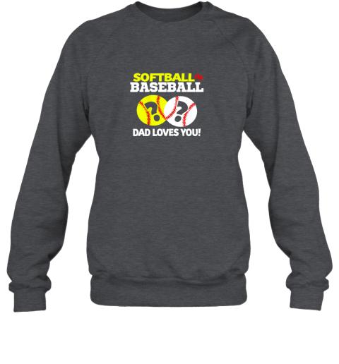 pju6 softball or baseball dad loves you gender reveal sweatshirt 35 front dark heather