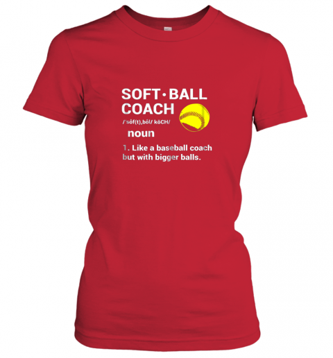 o0km soft ball coach like baseball bigger balls softball ladies t shirt 20 front red