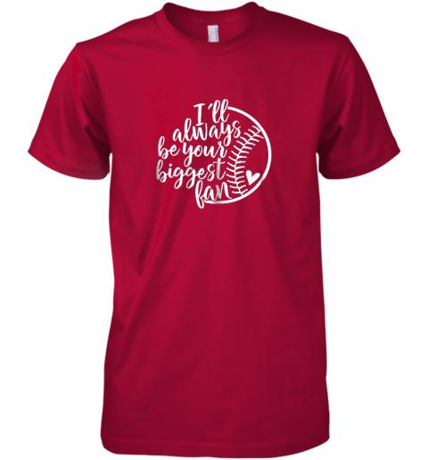 mflh i39 ll always be your biggest baseball fan shirt baseball love premium guys tee 5 front red