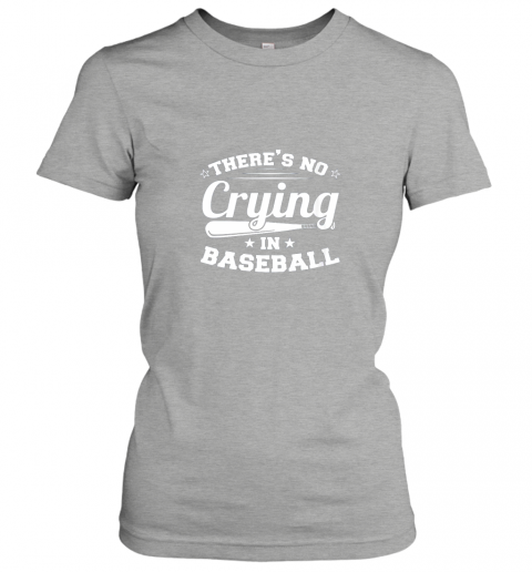 olvd there39 s no crying in baseball gift ladies t shirt 20 front ash