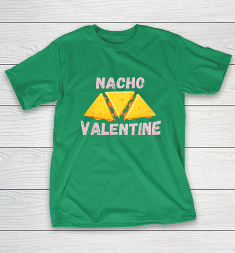 Nacho Valentine Funny Mexican Food Love Valentine s Day Gift T-Shirt 5