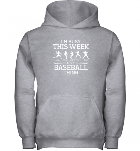 edor it39 s baseball thing player i39 m busy this week shirt youth hoodie 43 front sport grey