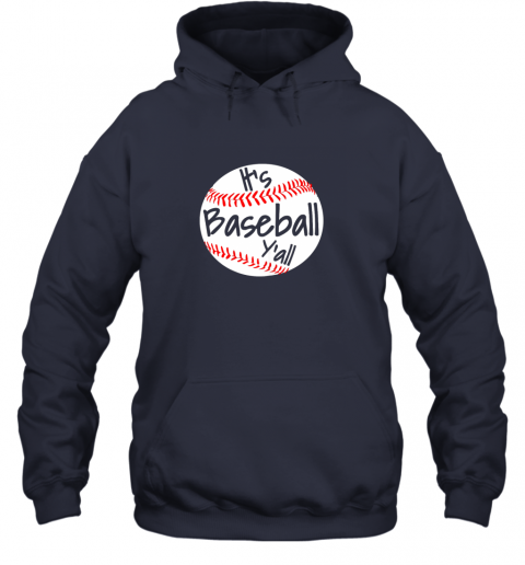 6o8w it39 s baseball y39 all shirt funny pitcher catcher mom dad gift hoodie 23 front navy