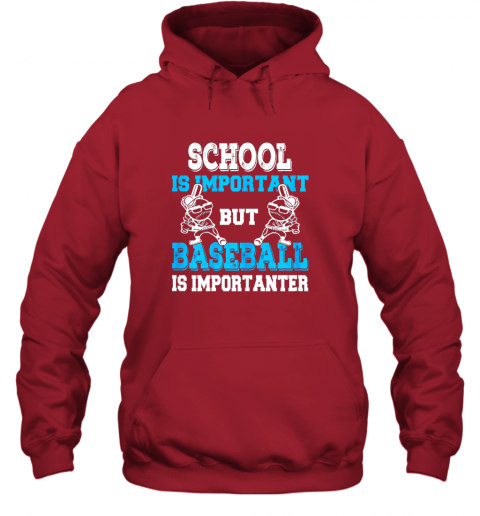 t26j school is important but baseball is importanter boys hoodie 23 front red