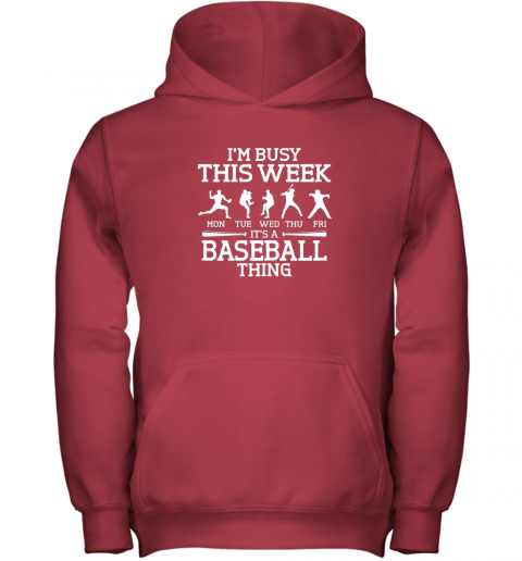 edor it39 s baseball thing player i39 m busy this week shirt youth hoodie 43 front red