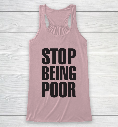 Stop Being Poor Shirt  Paris Hilton Fitted Racerback Tank 5