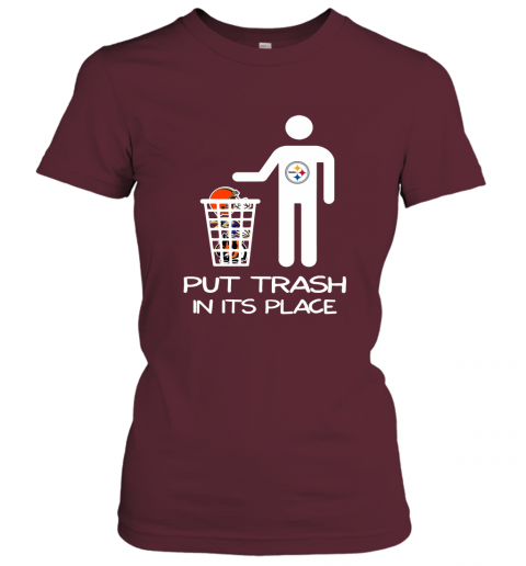 Pittburgs Steelers Put Trash In Its Place Funny NFL Women's T-Shirt