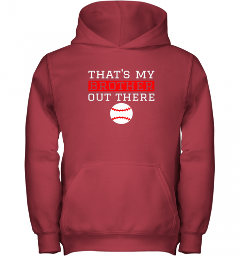 rnbk sister baseball gift that39 s my brother baseball sister youth hoodie 43 front red
