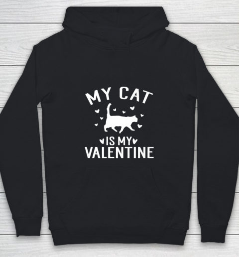 My Cat is My Valentine T Shirt Anti Valentines Day Youth Hoodie