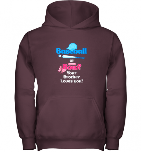 5wqf kids baseball or bows gender reveal shirt your brother loves you youth hoodie 43 front maroon