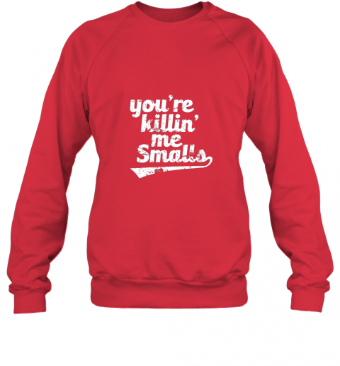 whln you39 re killin me smalls baseball softball sweatshirt 35 front red